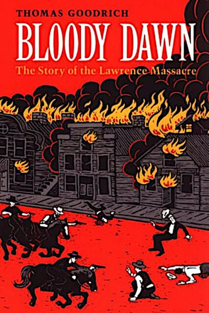 Bloody Dawn - The Story of the Lawrence Massacre