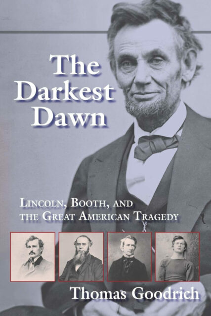 The Darkest Dawn - Lincoln, Booth, and the Great American Tragedy