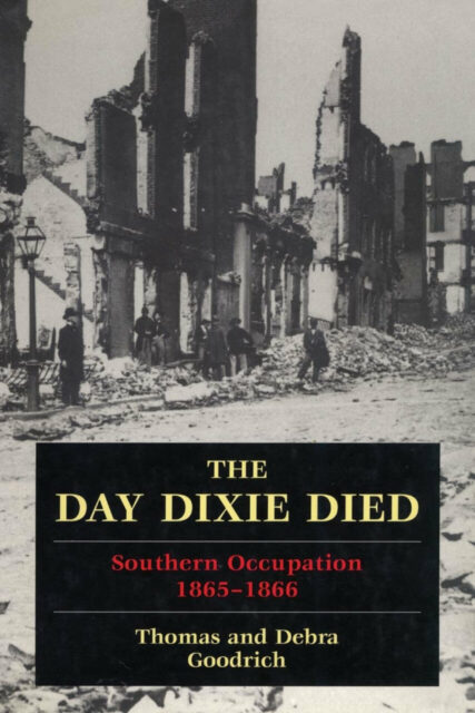 The Day Dixie Died - The Occupied South, 1865-1866